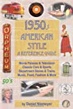 1950s American Style: A Reference Guide (soft cover)