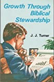 Growth Through Biblical Stewardship, J. J. Turner, 0891375619