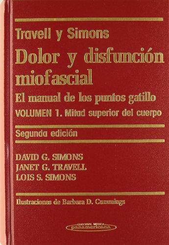 Descargar Libro Dolor Y Disfunción Miofascial. El Manual De Los Puntos Gatillo. Volumen 1. Mitad Superior Del Cuerpo. Janet G. Travell
