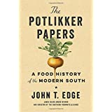 The Potlikker Papers: A Food History of the Modern South
