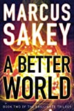A Better World (The Brilliance Trilogy)
