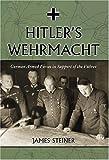 Hitler's Wehrmacht, James Steiner, 0786430451