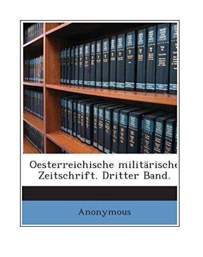 Download Oesterreichische militärische Zeitschrift. Dritter Band. (German Edition) pdf epub