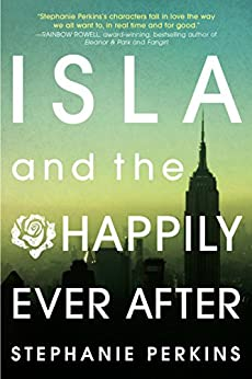 Isla and the Happily Ever After by [Perkins, Stephanie]