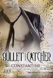 Bullet Catcher - Constantine (Bullet-Catcher-Reihe, Band 8)
