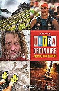 Ultra-ordinaire - Journal d'un coureur par Joan Roch