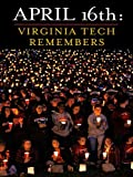 April 16th: Virginia Tech Remembers by Roland Lazenby front cover