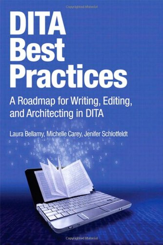 [PDF] DITA Best Practices: A Roadmap for Writing, Editing, and Architecting in DITA Free Download | Publisher : IBM Press | Category : Computers & Internet | ISBN 10 : 0132480522 | ISBN 13 : 9780132480529