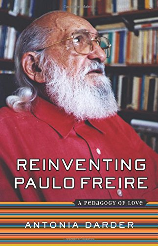 Reinventing Paulo Freire: A Pedagogy Of Love (The Edge,...