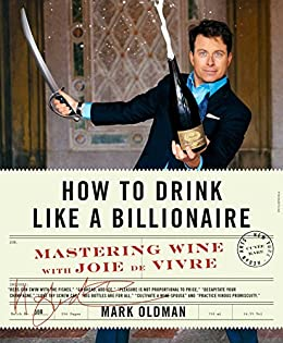 `FB2` How To Drink Like A Billionaire: Mastering Wine With Joie De Vivre. perfect Color beauty Sensor Optical Domain Pedro Latest