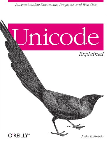 Unicode Explained: Internationalize Documents, Programs, and Web Sites