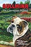 Bullmina the Courageous Bulldog, Lita Eitner-England, 1418445088