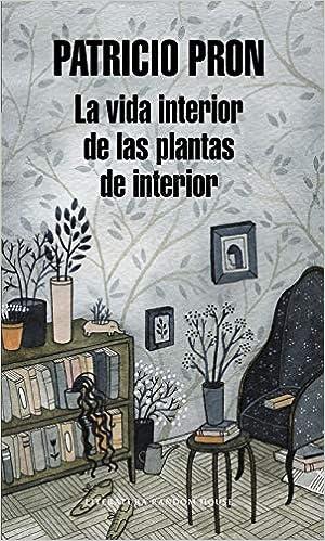 La vida interior de las plantas de interior Literatura ...