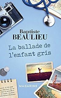 La ballade de l'enfant-gris, Beaulieu, Baptiste