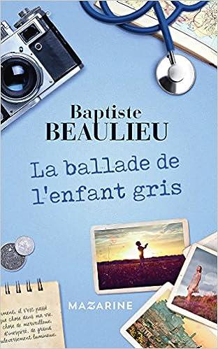 La ballade de l'enfant gris, Baptiste Beaulieu www