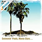 Swimmin' Pools, Movie Stars…