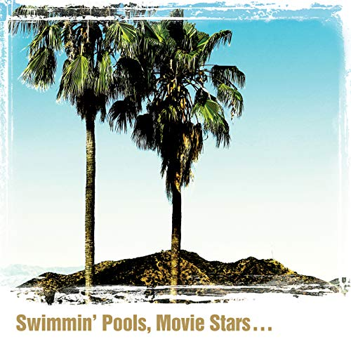 Swimmin' Pools, Movie Stars... ()