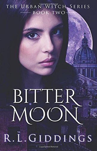 Bitter Moon: Urban Witch Volume 2