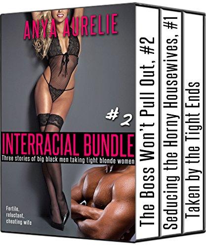 INTERRACIAL bundle #2: Three more stories of big black men taking tight blonde women (Fertile, reluctant, cheating -