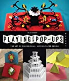 By Helen Hiebert Playing with Pop-ups: The Art of Dimensional, Moving Paper Designs