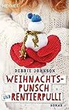 Weihnachtspunsch und Rentierpulli: Roman