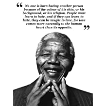 NO ONE IS BORN HATING NELSON MANDELA BW TYPOGRAPHY QUOTE POSTER QU306B