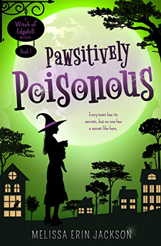 Pawsitively Poisonous (A Witch of Edgehill Mystery Book 1)