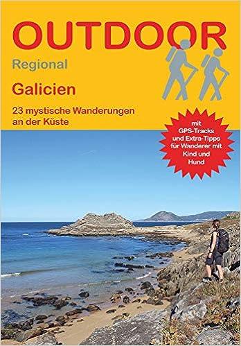 Galicien: 23 mystische Wanderungen an der Küste