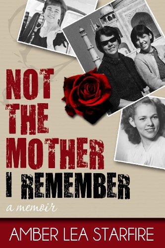 Not the Mother I Remember: A Memoir