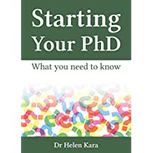Starting Your PhD: What You Need To Know (PhD Knowledge Book 1)