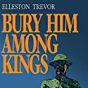 Bury Him among Kings Audiobook by Elleston Trevor Narrated by Derek Perkins
