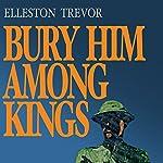 Bury Him among Kings | Elleston Trevor