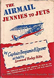 The Airmail, Jennies to Jets by Benjamin B.…