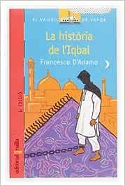 La història de lIqbal: 119 (El Barco de Vapor Roja): Amazon.es: DAdamo, Francesco, Pellejero Martínez, Rubén, Ballester i Gassó, Aurora: Libros