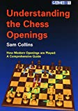 Understanding The Chess Openings-Sam Collins