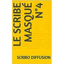 le Scribe masqué n°4 (French Edition)