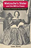 img - for Nietzsche's Sister and the Will to Power: A Biography of Elisabeth F??rster-Nietzsche (International Nietzsche Studies) by Diethe Carol (2007-05-29) Paperback book / textbook / text book