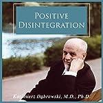 Positive Disintegration | Kazimierz Dabrowski M.D. Ph.D.