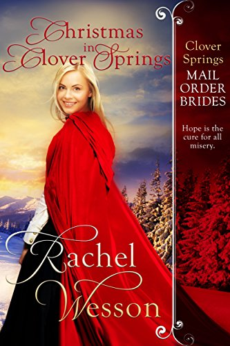 Christmas in Clover Springs (Clover Springs Mail Order Brides Book - Spring Order