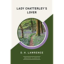 Lady Chatterley's Lover (AmazonClassics Edition) (English Edition)