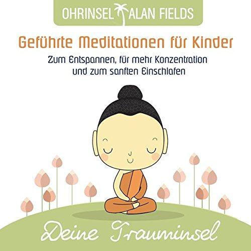 Deine Trauminsel: Meditationen für Kinder