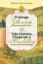 O Herege Glorioso & Três Homens Chegaram a Heidel