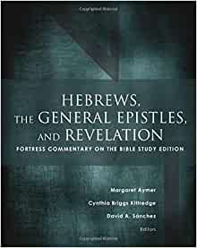 Hebrews The General Epistles And Revelation Fortress
