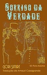 Sorriso da Verdade (Um Mistério Erotic Com Detectives Sorrow e Rue Livro 1) (Portuguese Edition)