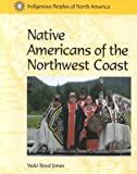 img - for Indigenous Peoples of North America - Native Americans of the Northwest Coast book / textbook / text book