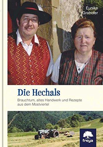 Die Hechals: Brauchtum, altes Handwerk und Rezepte aus dem Mostviertel