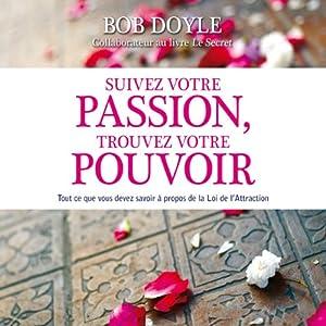 Suivez votre passion, trouvez votre pouvoir | Livre audio