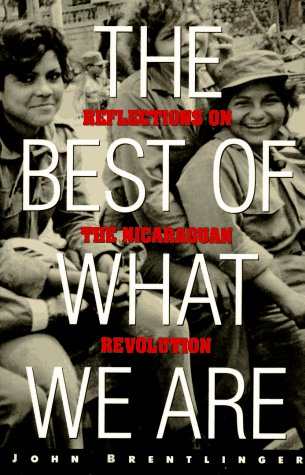 The Best of What We Are: Reflections on the Nicaraguan Revolution