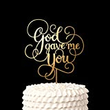 Wedding Cake Topper - God Gave Me You - Classic Collection