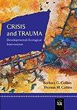 Crisis and Trauma: Developmental-ecological Intervention (Crisis Intervention)